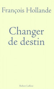 Changer de destin (François Hollande)